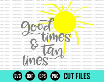 Good Times Tan Lines SVG - Summer SVG - SVG Files - Beach svg - Cut Files - Cricut Cut Files - Silhouette Cut Files - Vinyl Designs