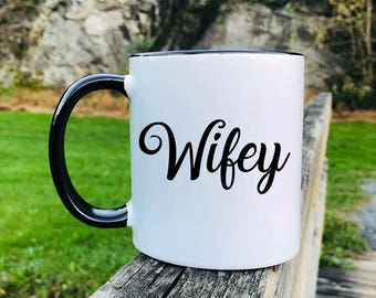 Wifey - Mug - Gift For Wifey - Wifey Gift - Wifey Coffee Mug