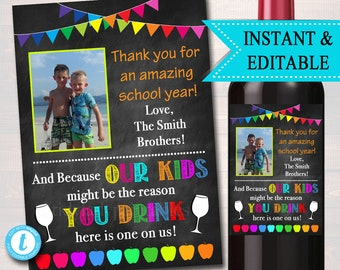 EDITABLE Teacher Gift, End of School Year Wine Label INSTANT DOWNLOAD, Printable Teacher Appreciation, Teacher Wine Label, Gift From Student