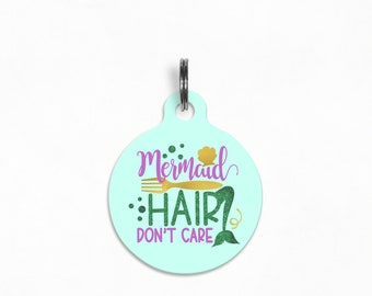 "Pet ID Tag | ""Mermaid Hair, Don't Care"" - Summer Mermaid Dog Tag"