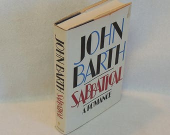 SABBATICAL By John Barth 1982.. Book.. Romance Novel.. HB With DJ