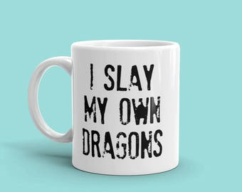 Inspirational mug, dragon mug, Ceramic mug, mug with quote, mug with saying, feminist, motivational, gifts for her, nerd mug, geek mug
