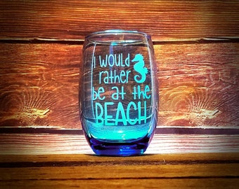 I Would Rather Be at the Beach Blue Stemless Wine Glass, Beach Life Gift, Gift for Ocean Beach Lover, Summer Birthday Gift, Vacation Gift