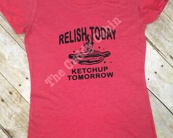 Fun Relish Today Ladies T Shirt