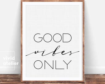 Good Vibes Only Print, Dorm Decor, Good Vibes Print, Motivational Print, Quote Print, Positive quote, Inspirational Print, Nursery Print
