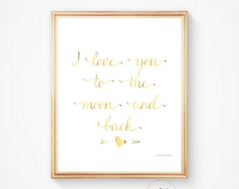 I LOVE YOU to the moon and back print, Gold art print, nursery print, romantic decor, gold printable, wall art typography print, quote print