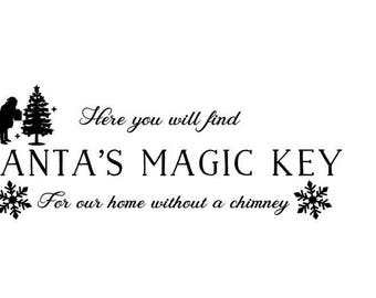 Santas Magic Key SVG, Home without a chimney svg Design, Christmas svg Files, Silhouette Files, Cricut Files, SVG Cut Files, PNG Files