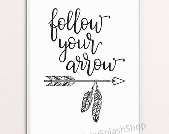 Follow your arrow Typography Inspirational quote Boho home room decor Teen bedroom wall art Tribal Nursery poster Feather Instant download