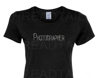 Photographer Shirt | Rhinestone Top for Photography Student, Wedding Photographers, those who love taking pictures | Bling gift idea.
