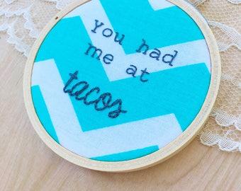 You Had Me At Tacos Hoop Art, Taco Hoop Art, Funny Embroidery, Taco Embroidery, Embroidery Hoop Art, Snarky Embroidery, Funny Hoop Art