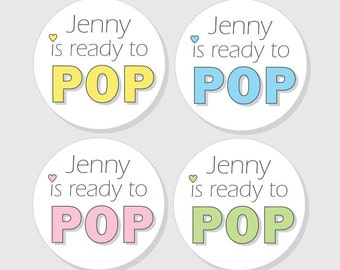 Ready to Pop Baby Shower Stickers - Personalized - She is Ready to Pop - Boy - Girl - Gender Neutral - 1.5 - 2 - 2.5 - 3 inch