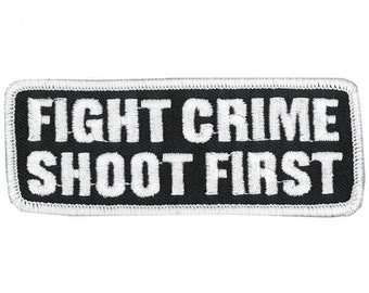 """FIGHT CRIME SHOOT First, Premium Quality Iron-on / Saw-on, Heat Sealed Backing Rayon Patch - 4"""" X 2"""""""