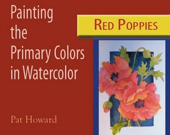 Watercolor Painting Tutorial PDF - RED POPPIES - Painting the Primary Colors