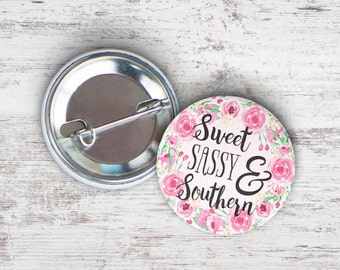"Sweet Sassy and Southern 2.25"" Pinback Button"