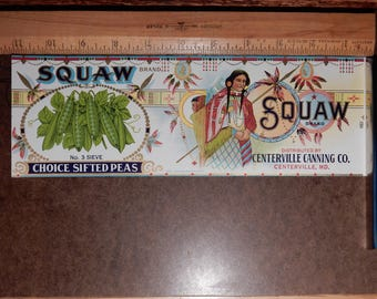 "Vintage Squaw Brand ""Choice Sifted Peas"" Centerville Canning Co. Centerville, MD."