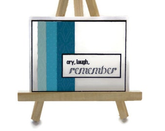 Handmade Sympathy Card, Cry, Laugh, Remember, Blue Sympathy Card, Blank Inside, Loss of Friend, Loss of Loved One, Death in family