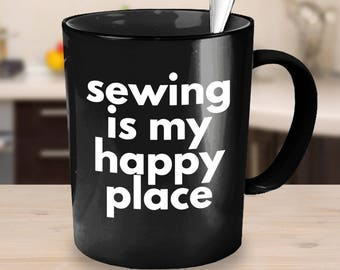 Black Crafty Coffee Mug Sewing is my Happy Place sewing gift idea coworker gift black coffee mug gifts for her gifts under 25 sewing mug