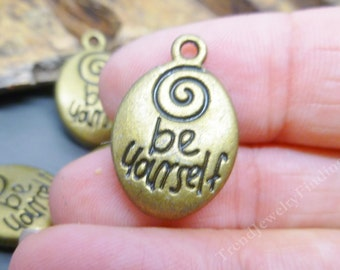 BULK - 15 Message Charms in Antique Bronze Tone -Be Yourself - Inspirational Words Charms -MC0623
