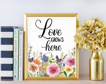 Love Grows Here - Inspirational Quote - Love Sign - Inspirational wall art - Spring Decor - Garden Decor - Floral Print - Love Art