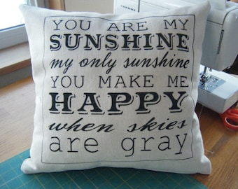 Pillow Cover.....You are my Sunshine.....