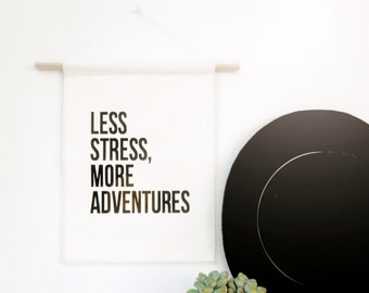 Less Stress, More Adventures - Canvas Banner