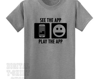 See The App Play The App T-shirt