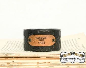 your words cuffs - hand stamped leather belt bracelet - leather cuff - word cuff - stamped metal - black embossed - mommin' ain't easy