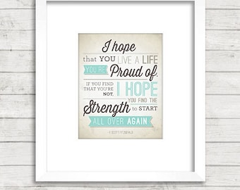 I hope you live a life you're proud of Poster - Instant Download