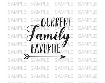 Currently Family Favorite SVG file Vinyl Cutting File Cut Files Silhouette Cut Files Iron on svg