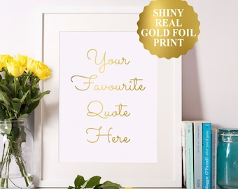 Custom Gold Foil Print, Custom Wall Art, Custom Quote, Personalized Gift Real Foil Print, Inspiration Quote Art, 5x7 , 8x10, Gift For Her