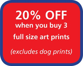 Get 20% Off Your Purchase of 3 Full Size Art Prints
