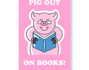 "Pig Out On Books! 11""x17"" Poster"