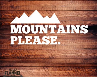 Mountains Please. - Car Decal, laptop decal, window decal- BF-D1090