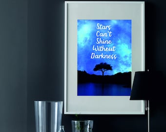 Stars Can't Shine Without Darkness - Wall Print, Home Decor, Home Print, Love Print, Beautiful Print, Wall Art