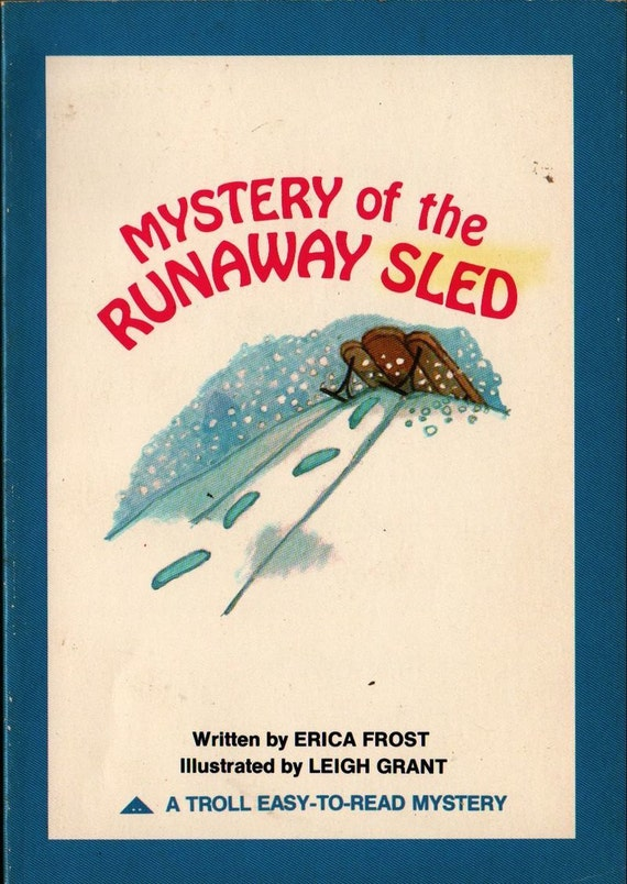 Mystery of the Runaway Sled + Erica Frost + Leigh Grant + 1979 + Vintage Kids Book