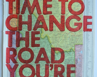 Idaho /  Still Time To Change the Road You're On/ Letterpress Print on Antique Atlas Page