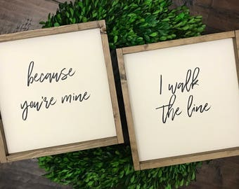 Because You're Mine I Walk the Line Sign Set | Wood Sign | Gift for Her | Farmhouse Sign | Farmhouse Decor | Farmhouse Style | Johnny Cash
