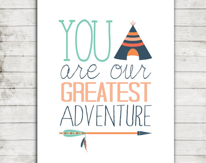 """Nursery Art Printable Download """"You are our Greatest Adventure"""" Tribal Nursery or Children's Art Print #087"""