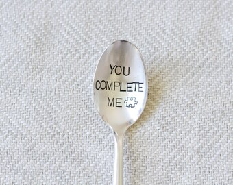 You Complete Me. Stamped Spoon - Anniversary gift - the perfect fit - the perfect Valentines Day or Anniversary gift - puzzles