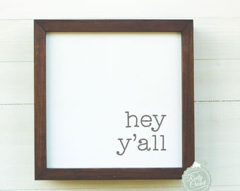 Hey Y'all Sign. Fun Family Sign, Southern Sign