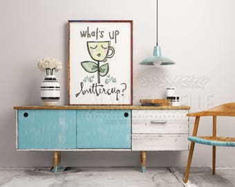 Cute Buttercup Quote Print