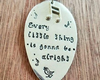 Stamped Spoon Necklace.  Every little thing is gonna be alright