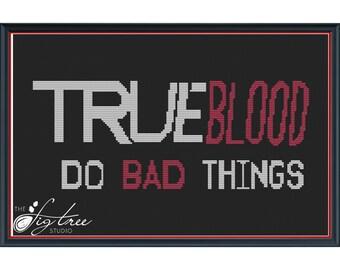 True Blood Do Bad Things Digital Cross Stitch Pattern