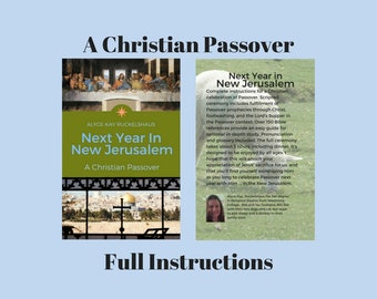 Passover. Christian. Next Year In New Jerusalem. Lord's Supper. Communion. Footwashing. Easter. Family Devotions. Sunday School. Bible Study