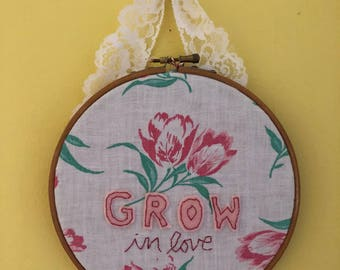 GROW in LOVE embroidery hoop wall hanging