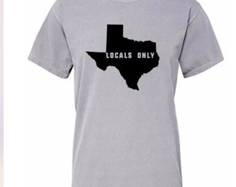 Texas Locals Only Tshirt