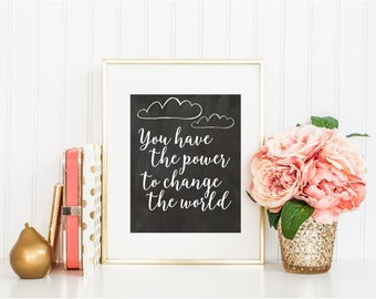 You have the Power to Change the World Printable Wall Art