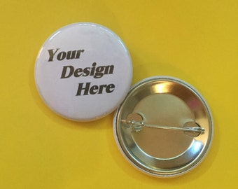 Your Design, 1.5 inch pin-back button
