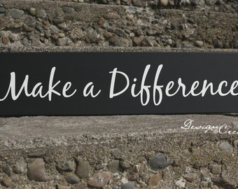 Wood sign - Make a Difference - Custom Wood Sign, you pick colors