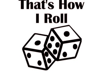SVG Dice, That's How I Roll for Silhouette & Cricut
